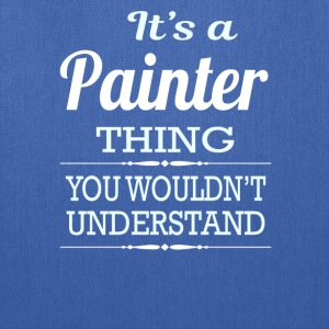 It's A Painter Thing You Wouldn't Understand - Tote Bag