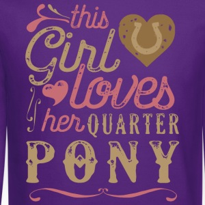 This Girl Loves Her Quarter Pony T-Shirts - Crewneck Sweatshirt