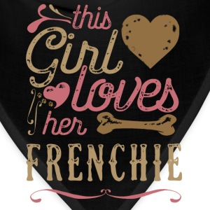 This Girl Loves Her French Bulldog Frenchie T-Shirts - Bandana