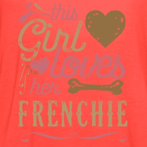 This Girl Loves Her French Bulldog Frenchie T-Shirts - Women's Flowy Tank Top by Bella