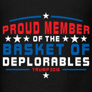 Proud Member Of The Basket Of Deplorables Hoodies - Men's T-Shirt