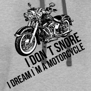 I DON`T SNORE I DREAM I`M A MOTORCYCLE T-Shirts - Contrast Hoodie