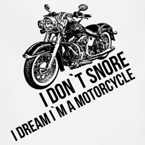 I DON`T SNORE I DREAM I`M A MOTORCYCLE T-Shirts - Adjustable Apron