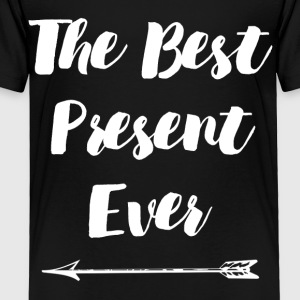 THE BEST PRESENT EVER- L Kids' Shirts - Toddler Premium T-Shirt