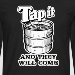 Tap it and they will come.  - Men's Premium Long Sleeve T-Shirt