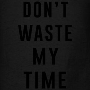 Don't waste my time Tanks - Men's T-Shirt