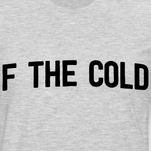 F the Cold T-Shirts - Men's Premium Long Sleeve T-Shirt