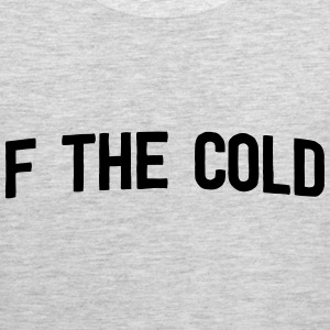 F the Cold T-Shirts - Men's Premium Tank
