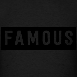FAMOUS Tanks - Men's T-Shirt