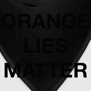 Orange Lies Matter - Bandana