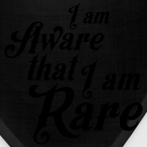I am aware that I am rare T-Shirts - Bandana