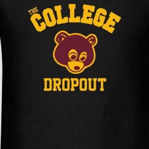 College Dropout - Men's T-Shirt