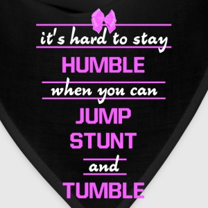 Hard to Stay Humble When Jump Stunt and Tumble Tee T-Shirts - Bandana