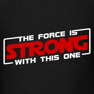 The Force Is Strong With This One - Red Hoodies - Men's T-Shirt