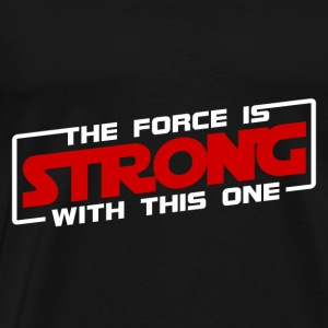 The Force Is Strong With This One - Red Hoodies - Men's Premium T-Shirt