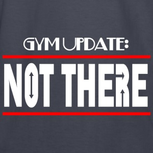 GYM UPDATE NOT THERE Hoodies - Kids' Long Sleeve T-Shirt