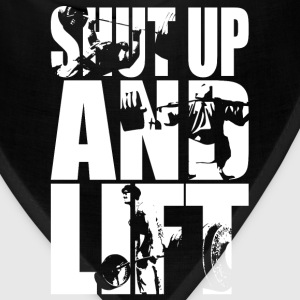 Shut Up And Lift - Squat, Bench Press, Deadlift T-Shirts - Bandana