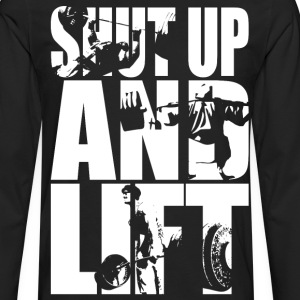 Shut Up And Lift - Squat, Bench Press, Deadlift T-Shirts - Men's Premium Long Sleeve T-Shirt