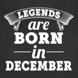 Legends Are Born In December - Adjustable Apron