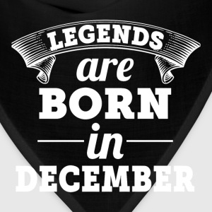 Legends Are Born In December - Bandana