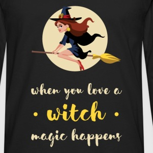 When you love a witch magic happens - Men's Premium Long Sleeve T-Shirt