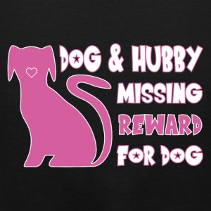 Dog And Hubby Missing - Reward For Dog Hoodies - Men's Premium Tank