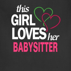 This girl love her BABYSITTER T-Shirts - Adjustable Apron