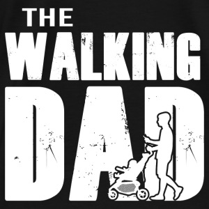 Father's Day - The Walking Dad Hoodies - Men's Premium T-Shirt