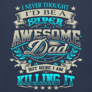 Father's Day - Super Awesome Dad Killing It Hoodies - Men's Premium Tank