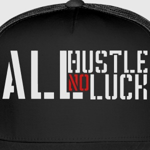 All Hustle No Luck - Trucker Cap