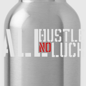 All Hustle No Luck - Water Bottle