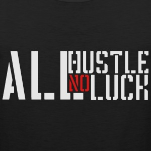 All Hustle No Luck - Men's Premium Tank