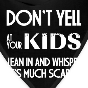 DON'T YELL AT YOUR KIDS T-Shirts - Bandana