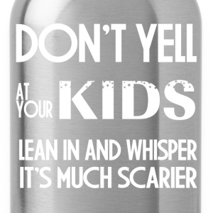 DON'T YELL AT YOUR KIDS T-Shirts - Water Bottle