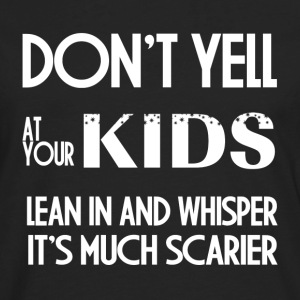 DON'T YELL AT YOUR KIDS T-Shirts - Men's Premium Long Sleeve T-Shirt