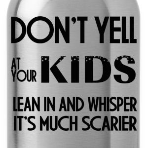 DONT YELL AT YOUR KIDS T-Shirts - Water Bottle