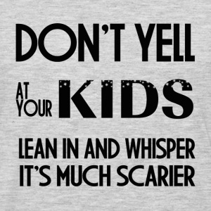 DONT YELL AT YOUR KIDS T-Shirts - Men's Premium Long Sleeve T-Shirt