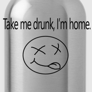 Take me drunk, i'm home - Water Bottle