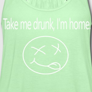 Take me drunk, i'm home - Women's Flowy Tank Top by Bella