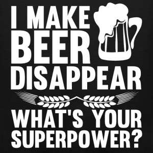 I Can Make Beer Disappear, What's Your Superpower Hoodies - Men's Premium Tank