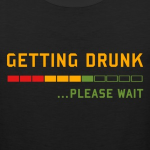 Beer - Getting Drunk, Please Wait ... T-Shirts - Men's Premium Tank