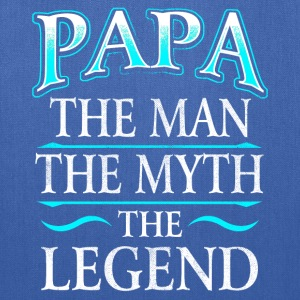 Father's Day - Papa, The Man, The Myth, The Legend T-Shirts - Tote Bag
