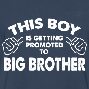 Family-This Boy Is Getting Promoted To Big Brother Kids' Shirts - Men's Premium Long Sleeve T-Shirt