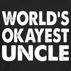 Family - World's Okayest Uncle T-Shirts - Men's Premium Long Sleeve T-Shirt