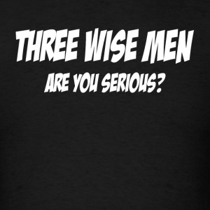 THREE WISE MEN, ARE YOU SERIOUS? Sportswear - Men's T-Shirt