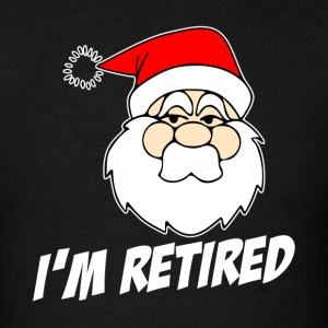 SANTA I'M RETIRED Sportswear - Men's T-Shirt