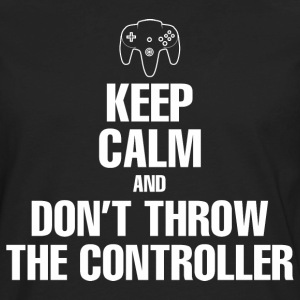Gaming - Keep Calm And Don't Throw The Controller T-Shirts - Men's Premium Long Sleeve T-Shirt