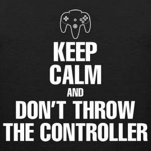 Gaming - Keep Calm And Don't Throw The Controller T-Shirts - Men's Premium Tank