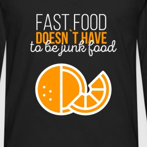 Fast food doesn't have to be junk food - Men's Premium Long Sleeve T-Shirt