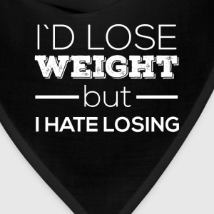 I'd lose weight but I hate losing - Bandana